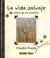 La vida salvaje: Diario de una aventura