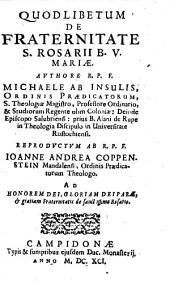 Quodlibetum De Fraternitate S. Rosarii B. V. Mariae