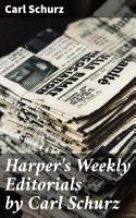 Harper s Weekly Editorials by Carl Schurz PDF