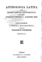Anthologia latina sive poesis latinae supplementum: Carmina latina epigraphica / conlegit Franciscus Buecheler. Pars posterior