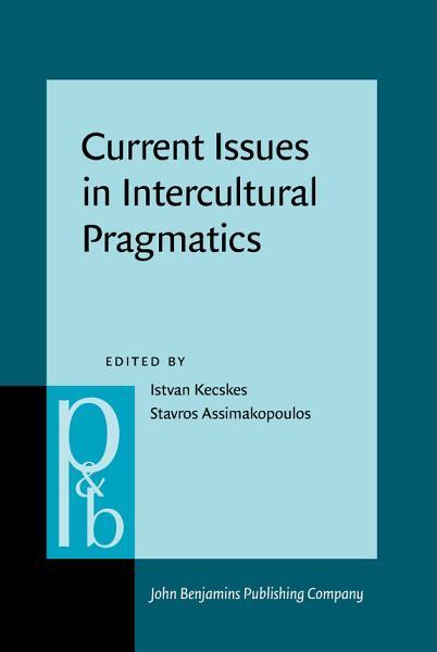 Current Issues in Intercultural Pragmatics PDF