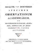 Specimen Observationum academicarum ad monstrorum historiam spectantium