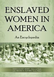 Enslaved Women In America  An Encyclopedia