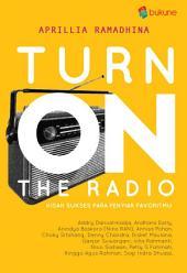 Turn On The Radio: kisah sukses para penyiar radio favoritmu