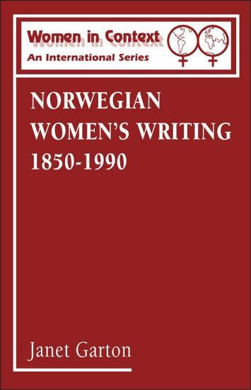 Norwegian Women s Writing 1850 1990 PDF