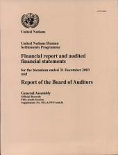 Financial Report and Audited Financial Statements for the Biennium Ended 31 December 2003 and Report of the Board of Auditors: United Nations Human Settlements Programme