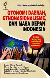 Otonomi Daerah, Etnonasionalisme, dan Masa Depan Indonesia: Berapa Persen Lagi Tanah dan Air Nusantara Milik Rakyat