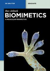 Biomimetics: A Molecular Perspective