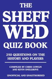 The Sheff Wed Quiz Book: 250 Questions on the History and Players