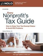Every Nonprofit's Tax Guide: How to Keep Your Tax-Exempt Status & Avoid IRS Problems, Edition 5