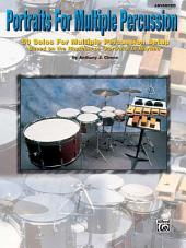 "Portraits for Multiple Percussion: 50 Solos for Multiple Percussion Setup Based on the Rhythms of ""Portraits in Rhythm"""