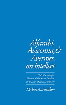 Alfarabi  Avicenna  and Averroes  on Intellect PDF
