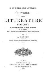 Histoire de la littérature française en Angleterre, en Suisse, en Prusse, en Hollande et en Belgique depuis la mort de Louis XIV jusqu'à la révolution française: Volume1