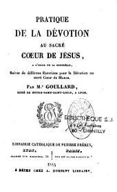 Pratique de la dévotion au Sacré Coeur de Jésus: à l'usage de la Confrérie