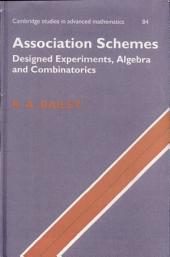Association Schemes: Designed Experiments, Algebra and Combinatorics