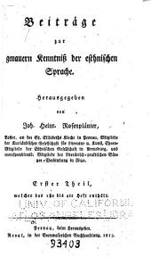 Beiträge zur genauern Kentniss der esthnischen Sprache: Band 1