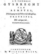 Gysbrecht Van Aemstel, d'Ondergang van zijn stad en zijn ballingschap. Treverspel