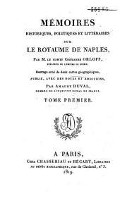 Mémoires historiques, politiques et littéraires sur le royaume de Naples: Volume1