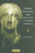 Roman Religion And The Cult Of Diana At Aricia