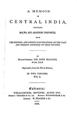 A Memoir of Central India  Including Malwa and Adjoining Provinces PDF