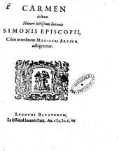 Carmen dictum honori lectissimi iuvenis Simonis Episcopii, cùm in ordinem Magistri Artium adlegeretur: Volume 1