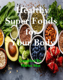 Healthy Super Foods for Your Body