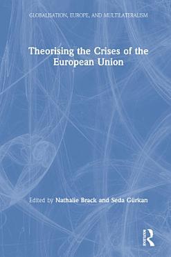 Theorising the Crises of the European Union PDF