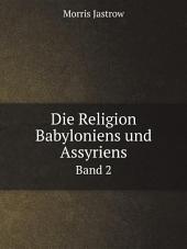 Die Religion Babyloniens und Assyriens: Band 1