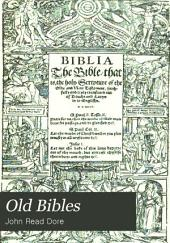 Old Bibles: An Account of the Early Versions of the English Bible