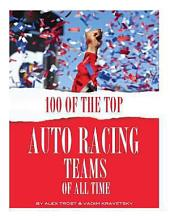100 of the Top Auto Racing Teams of All Time