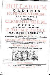 Bullarium Ordinis FF. [i.e. Fratrum] Prædicatorum: Supplementa complectens ab anno 1210 ad 1739