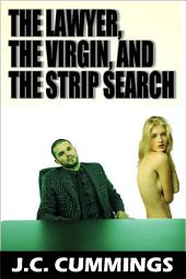 The Lawyer, The Virgin, and The Strip Search