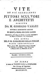 Vite de' piu eccellenti pittori scultori e architetti ... in questa prima edizione Sanese arricchite ... di giunte e di correzioni ... del ... Guglielmo della Valle (etc.)