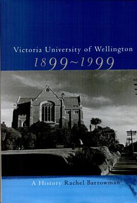 Victoria University of Wellington  1899 1999 PDF