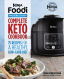 Ninja Foodi Pressure Cooker Complete Keto Cookbook