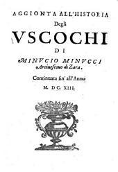 Aggionta all ́Historia degli Vscochi di Minvcio Minvcci Arciuescouo di Zara: Continuata sinállánno M. DC. XIII