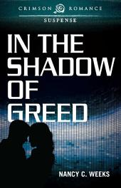 In the Shadow of Greed