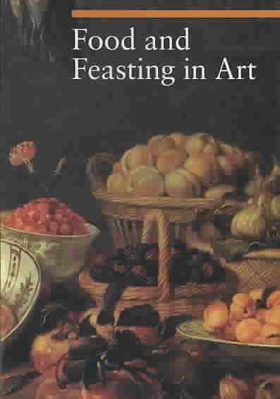 Download Food and Feasting in Art Book