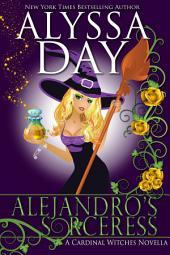 Alejandro's Sorceress: A Cardinal Witches paranormal romance