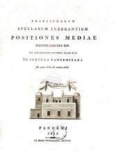 Praecipuarum stellarum inerrantium positiones mediae ineunte saeculo xix [by G. Piazzi].