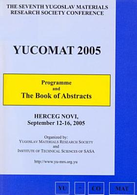 Programme and The Book of Abstracts   Seventh Annual Conference YUCOMAT 2005