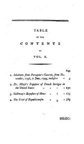 Porcupine's Works;: Selections from Porcupine's gazette (from November 1798, to June, 1799) ; Dr. Morse's exposure of French intrigue in the United States ; Galloway's exposure of Howe ; The trial of republicanism