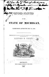 The Revised Statutes of the State of Michigan: Passed and Approved May 18, 1846