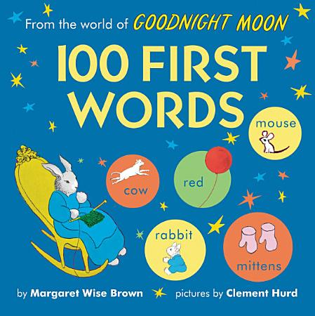 From the World of Goodnight Moon  100 First Words PDF