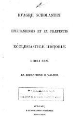 Ecclesiasticae Historiae Libri Sex