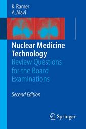 Nuclear Medicine Technology: Review Questions for the Board Examinations, Edition 2