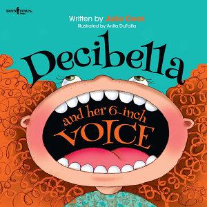 Decibella and Her 6 Inch Voice
