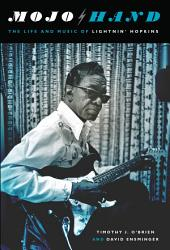 Mojo Hand: The Life and Music of Lightnin' Hopkins