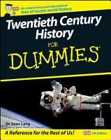 Twentieth Century History For Dummies PDF