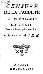Censure de la faculté de théologie de Paris, contre le livre, qui a pour titre, Bélisaire